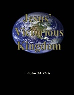 Jesus' Victorious Kingdom